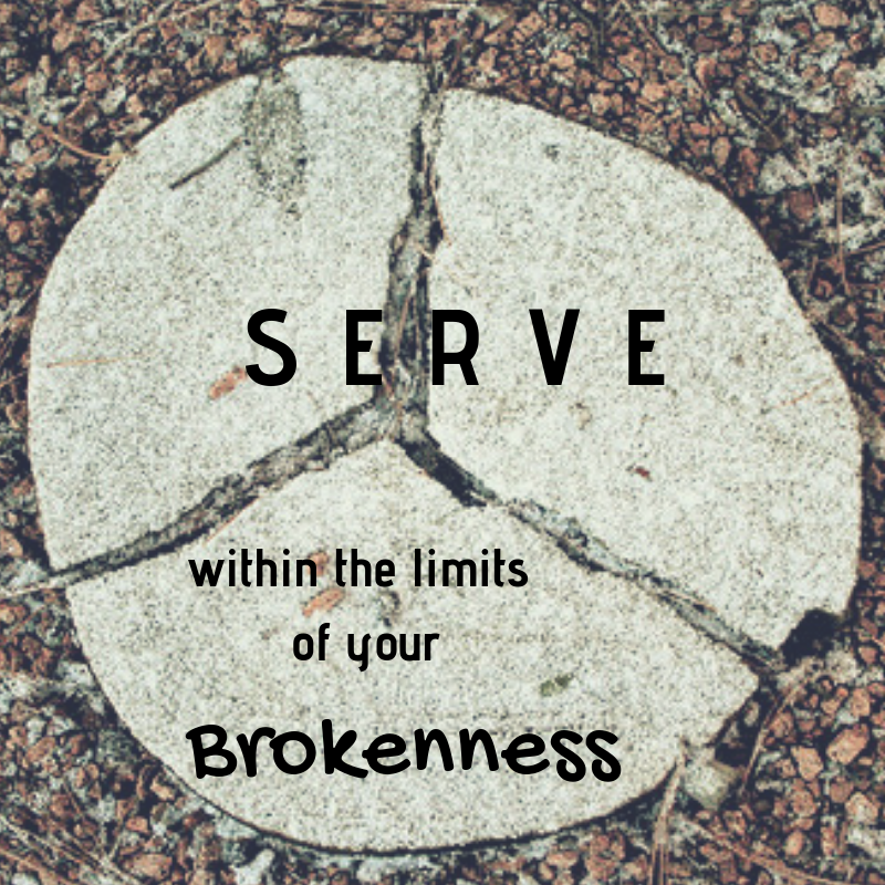 image: Serve within the limits of your brokenness